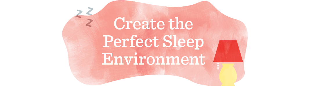 Create the Perfect Sleep Environment