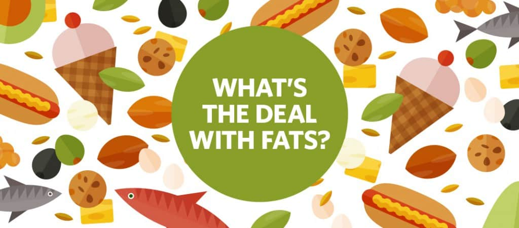 What is The Deal With Fats - Healthy Eating