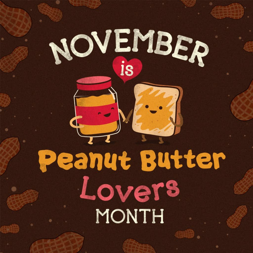 November Is Peanut Butter Lovers Month